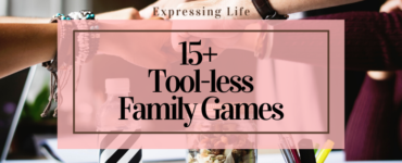 15+ Tool-less Family Games