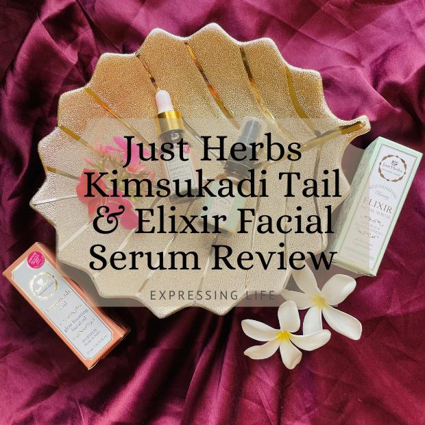 Just Herbs Kimsukadi Tail & Elixir Facial Serum Review